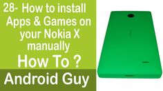 How to install Apps and Games on Nokia X manually ?