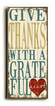 GIVE THANKS WITH A GRATEFUL HEART  Sign is made from original art by Misty Diller    Available in the following sizes:  10x24  14x32
