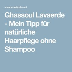 Ghassoul Lavaerde - Mein Tipp für natürliche Haarpflege ohne Shampoo
