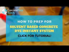 Step 1. Video 2. Prep for Solvent Based Concrete Dye Instant System - YouTube