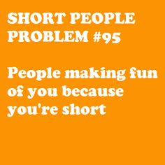Short People Problem #95