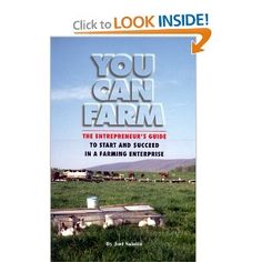 You Can Farm! A book for those who have always desired to be part of a farming enterprise.