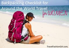 Backpacking Checklist and Essentials http://travelfashiongirl.com/category/backpacking-checklist-for-women/