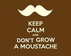 Keep Calm and Grow a Moustache desktop wallpaper Keep Calm Photos, T Shirt France, Electrolysis Hair Removal, Growing A Mustache, Learning To Relax, Keep Calm Posters, Calm Quotes, Relaxation Techniques, Keep Calm And Love
