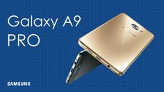 سامسونج تكشف عن الهاتف Galaxy A9 Pro ببطارية 5000 ميللي آمبير