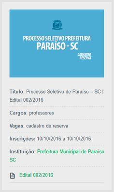 Aberto novo Processo Seletivo de Paraíso, em Santa Catarina, para contratação por tempo determinado, de novos servidores.