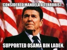 "Few Americans know that Reagan, Bush (41) and Cheney labeled Nelson Mandela a terrorist while embracing Osama bin Laden as a ""freedom fighter."" 9/11 comes indirectly out of the Reagan admin. which funded the Mujahadeen--parent organization of al-Qaeda. See also Operation Cyclone, defunding of mental illness treatment, unrestricted funding for CIA/SOA, Iran-Contra, war on drugs and the deregulation of the banking industry leading to the biggest savings & loan crisis since the great…"