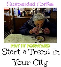 Suspended Coffee - Start a Trend in Your City #PayItForward #Charity