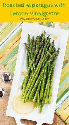 A bright and zippy splash of citrus makes this Roasted Asparagus with Lemon Vinaigrette the perfect spring side dish. ~ http://www.garnishwithlemon.com