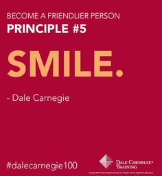 SMILE- Dale Carnegie Principle #5 to become a friendlier person