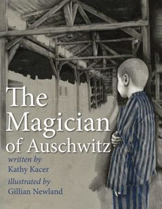 The Children's War: The Magician of Auschwitz by Kathy Kacer, (11/14)