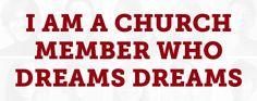 I Am a Church Member Who Dreams Dreams: A Statement of Church Revitalization - ThomRainer.com
