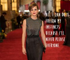She's in control. | 21 Amazing Emma Watson Quotes That Every Girl Should Live Their Life By