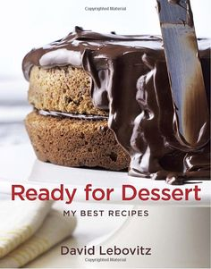 Amazon.com: Ready for Dessert: My Best Recipes (9781580081382): David Lebovitz: Books