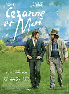 Cézanne et moi movie posters Paul Cézanne, Guillaume Gallienne, Post Impressionism, Film Serie, French Artists, I Movie, Documentaries, Writer, Cinema