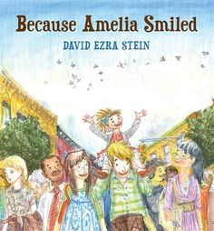 Because Amelia Smiled by David Ezra Stein beautifully illustrates how a smile  and kindness can affect others in a positive way.
