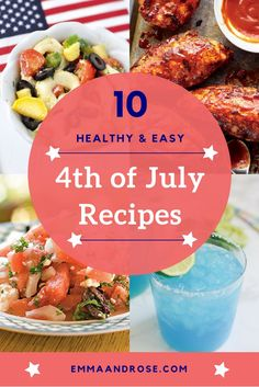 10 Healthy and Easy 4th of July Recipes. easy healthy recipes, summer recipes.