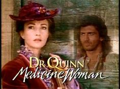 Dr. Quinn Medicine Woman  Every episode has such great meaning! I have every season and I still watch them over and over again.