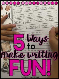 5 Ways to Make Writing FUN!