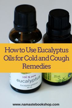 How to Use Eucalyptus Oils for Cold and Cough Remedies. As cold and cough remedies, dilute a part of eucalyptus essential oil to a part of carrier oil like jojoba oil, almond oil, virgin coconut oil, etc (2). When the concoction is done, you can use it no