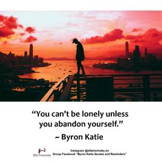 Byron Katie Quotes and Gems has members. Welcome to Byron Katie Quotes and Gems Group. Byron Katie, Lonely, Abandoned, Insight, Life Quotes, Spirituality, Romance, Canning, Consciousness