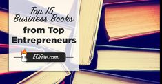 Looking for top business books recommended by today's top entrepreneurs? Here is a list of top business books straight from EOFire's guests to you! Top Entrepreneurs, Entrepreneur Books, Inspirational Books, Book Recommendations, Entrepreneurship, Leadership, Motivation, Learning, Business