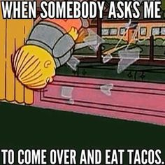 Just a heads up- if you want to be invited back for more tacos, don't enter head first through their front window Taco Love, Lets Taco Bout It, Lol, Haha Funny, Hilarious, Funny Stuff, Funny Shit, Funny Things, Funny Quotes