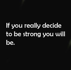 Decide to be strong