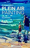Free Kindle Book -   An Artist's Guide to Plein Air Painting Check more at http://www.free-kindle-books-4u.com/arts-photographyfree-an-artists-guide-to-plein-air-painting/