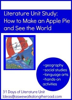 Literature Unit Study for How to Make an Apple Pie and See the World; includes geography, social studies, language arts, and hands-on activities