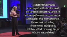 Take a look at what happened to this woman after having a stroke. Amazing TED talk.