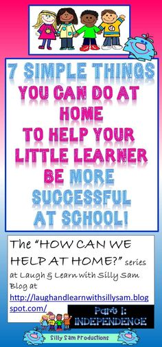 """""""HOW CAN WE HELP AT HOME?"""" series at Laugh and Learn with Silly Sam Blog! Part 1: INDEPENDENCE 7 ways to help your LITTLE LEARNER be READY to LEARN each day at school!"""