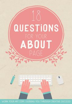 18 questions that will help you write your About page (or Artist Statement) www.workyourart.com