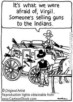 Someone is selling guns to the Indians. Funny cartoon
