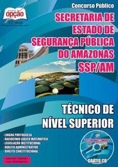 Apostila Concurso Secretaria de Estado de Segurança Pública do Amazonas - SSP/AM - 2015: - Cargo: Técnico de Nível Superior