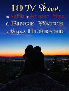 10 TV Shows to Binge Watch with Your Husband