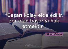 Başarı kolay elde edilir, zor olan başarıyı hak etmektir. #albert #camus  #sözleri #anlamlı #sözler #filozof #felsefi