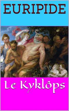 Le Cyclope (Le Kyklôps) est un drame satyrique d'Euripide (480 av. J.-C. – 406 av. J.-C.).