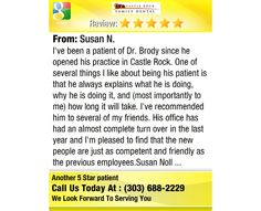 I've been a patient of Dr. Brody since he opened his practice in Castle Rock.  One of...