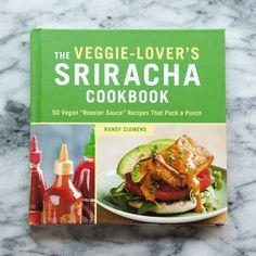 The Veggie-Lover's Sriracha Cookbook by Randy Clemens New Cookbook