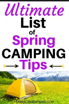 Spring time is camping time! Plan the perfect camping trip with these spring camping tips. I've got you covered with tips, gear essentials, and spring camping destinations. #springisintheair #campingtips #camping
