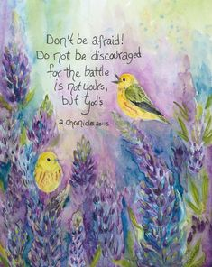 """Yellow Warblers and Lupines 2 Chronicles Original artwork by Shawna Wright Painting featured in the 2020 Calendar """"Courage"""" Original, prints and. Bible Verse Art, Prayer Scriptures, Prayer Quotes, Bible Verses Quotes, Faith Quotes, Healing Scriptures, Biblical Quotes, Encouragement Quotes, Religious Quotes"""