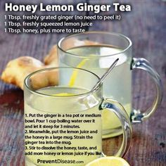 Honey Lemon Ginger Tea This is really an incredible tea when you're feeling under the weather. Perks up the immune system and excellen...