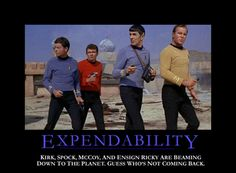 Kirk, Spock, McCoy and Ensign Ricky are beaming down to the planet. Guess who's not coming back...