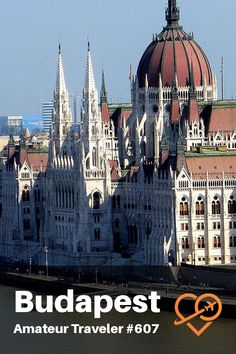 Travel to Budapest, Hungary - What to Do, See and Eat (Podcast)