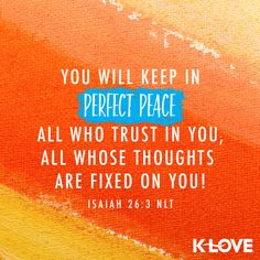 Thursday April 2020 KLove Radio 📻 powerful positive and encouraging bible verses of the day. Encouraging Bible Verses, Bible Encouragement, Bible Quotes, K Love Radio, Isaiah 26 3, Verses About Love, Take Me To Church, Perfect Peace, Verse Of The Day