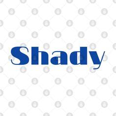 Shady - Shady - T-Shirt | TeePublic