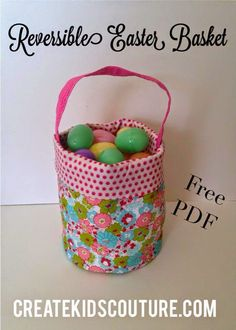 Create Kids Couture: How-to Tuesday: Reversible Easter Basket Sewing Patterns Free, Free Sewing, Sewing Tutorials, Sewing Crafts, Sewing Projects, Free Pattern, Doll Patterns, Sewing Ideas, Easter Projects