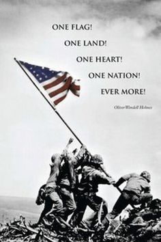 One flag! One land! One heart! One nation! Ever more! - Oliver Wendell Holmes