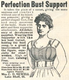 WOMEN: 1911 Bust support ad. An ancestor of bra. It was to be wear with the low corset from that period.